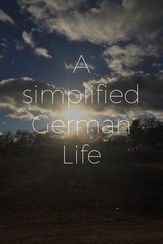 A simplified German Life