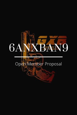 6ANXBAN9 Open Member Proposal