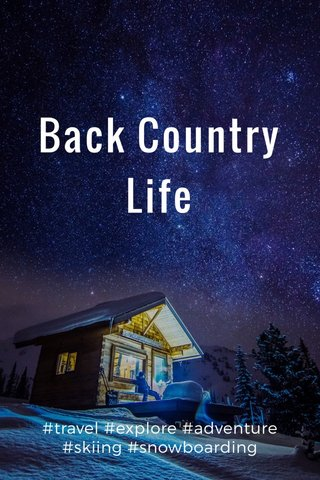 Back Country Life #travel #explore #adventure #skiing #snowboarding