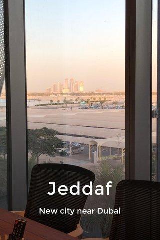 Jeddaf New city near Dubai