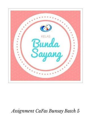 Assignment CaFas Bunsay Batch 5