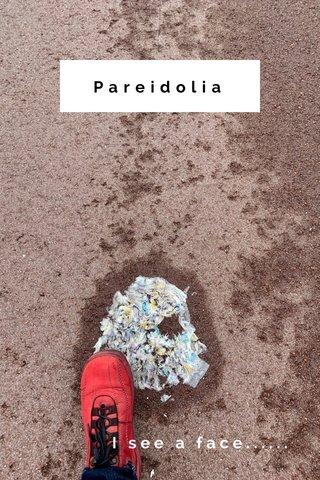 Pareidolia I see a face......