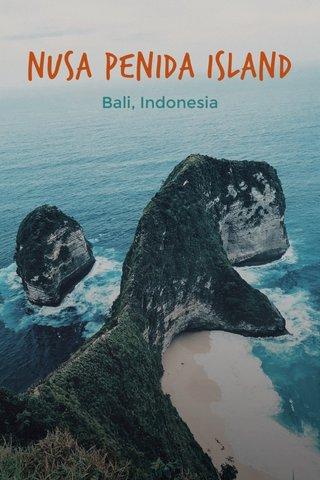 NUSA PENIDA ISLAND Bali, Indonesia