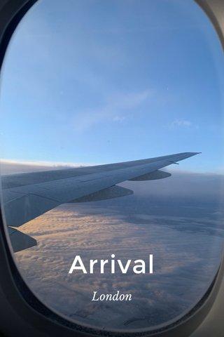 Arrival London