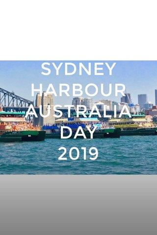 SYDNEY HARBOUR AUSTRALIA DAY 2019