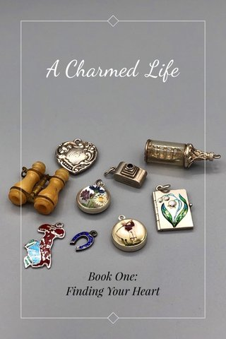 A Charmed Life Book One: Finding Your Heart