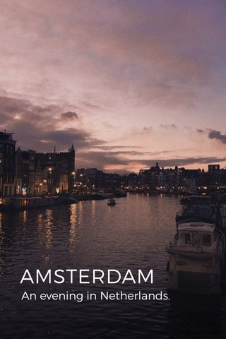 AMSTERDAM An evening in Netherlands.