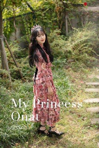 My Princess Onat @sxnbie