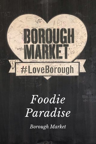 Foodie Paradise Borough Market
