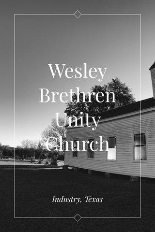Wesley Brethren Unity Church Industry, Texas