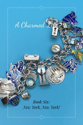 A Charmed Life Book Six: New York, New York!