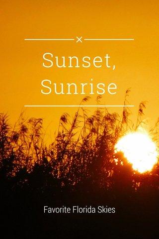 Sunset, Sunrise Favorite Florida Skies