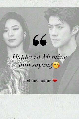 Happy 1st Mensive hun sayang😘 @sehunomeruno❤