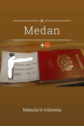 Medan Malaysia to Indonesia