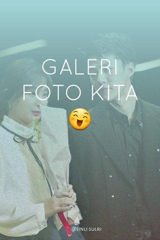 GALERI FOTO KITA😄