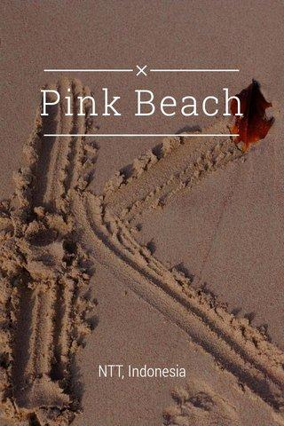Pink Beach NTT, Indonesia