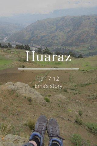 Huaraz Jan 7-12 Ema's story