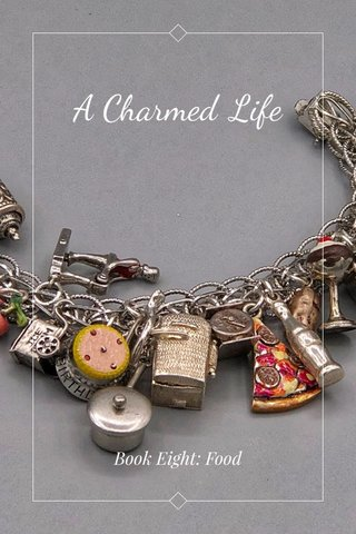 A Charmed Life Book Eight: Food