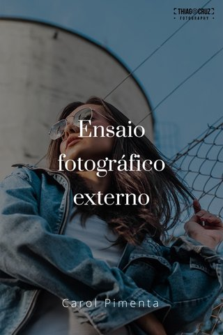 Ensaio fotográfico externo Carol Pimenta