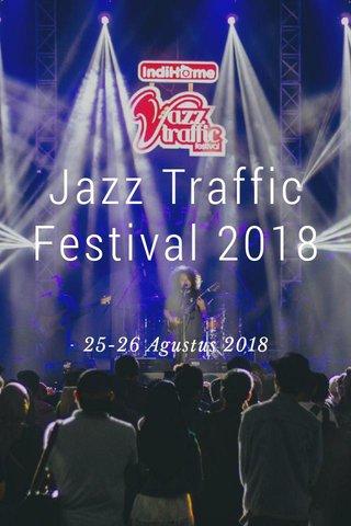 Jazz Traffic Festival 2018 25-26 Agustus 2018