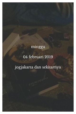 minggu 04 februari 2019 jogjakarta dan sekitarnya