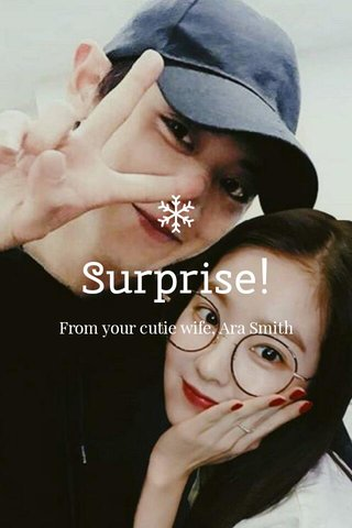 Surprise! From your cutie wife, Ara Smith