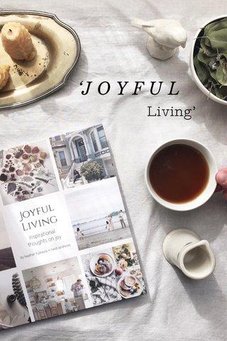 'J O Y F U L Living'