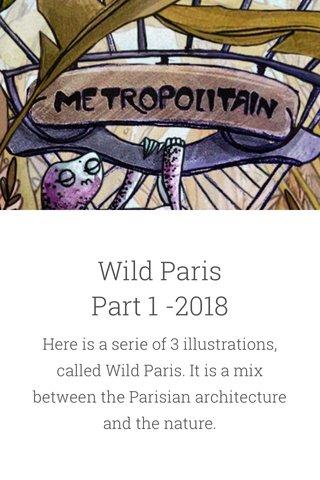 Wild Paris Part 1 -2018