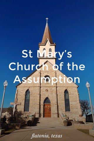 St Mary's Church of the Assumption flatonia, texas
