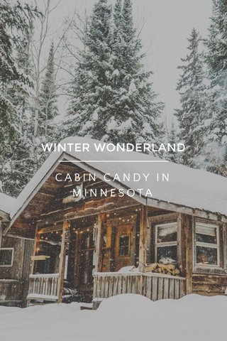 WINTER WONDERLAND CABIN CANDY IN MINNESOTA