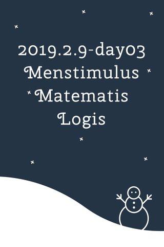 2019.2.9-day03 Menstimulus Matematis Logis