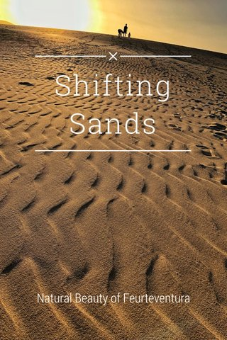 Shifting Sands Natural Beauty of Feurteventura