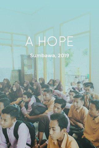 A HOPE Sumbawa, 2019