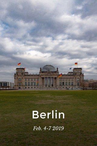 Berlin Feb. 4-7 2019