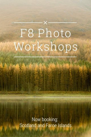 F8 Photo Workshops Now booking: Scotland and Faroe Islands
