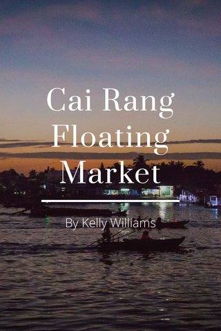Cai Rang Floating Market By Kelly Williams