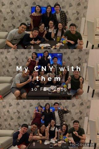 My CNY with them 10 FEB 2019