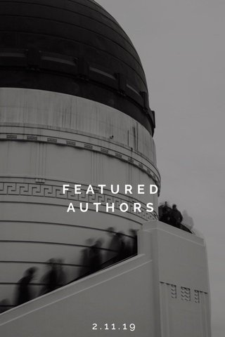 FEATURED AUTHORS 2.11.19