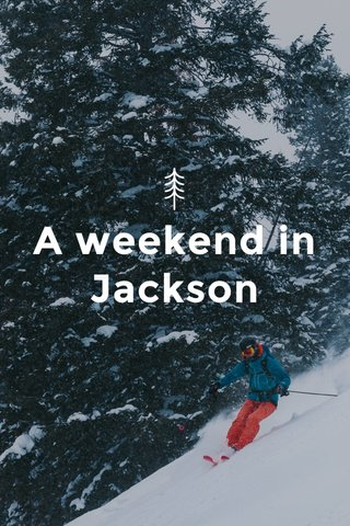 A weekend in Jackson