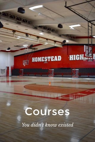 Courses You didn't know existed