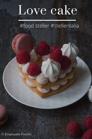 Love cake #food steller #stelleritalia