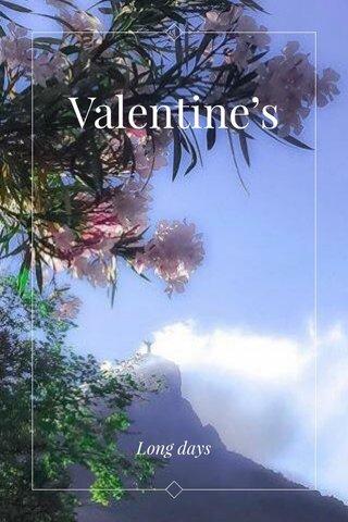 Valentine's Long days