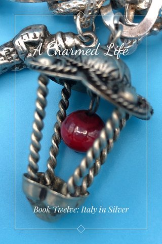 A Charmed Life Book Twelve: Italy in Silver