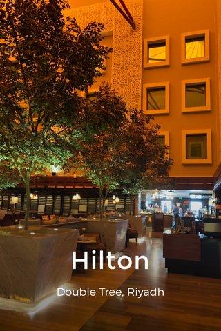 Hilton Double Tree, Riyadh