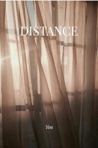 DISTANCE You