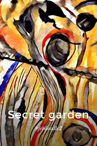 Secret garden #febdoodle2