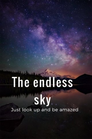 The endless sky Just look up and be amazed