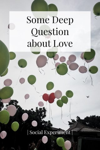 Some Deep Question about Love   Social Experiment  