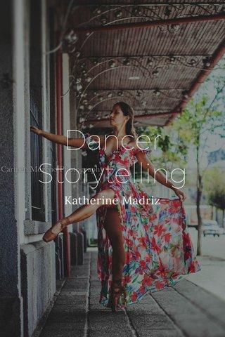 Dancer Storytelling Katherine Madriz