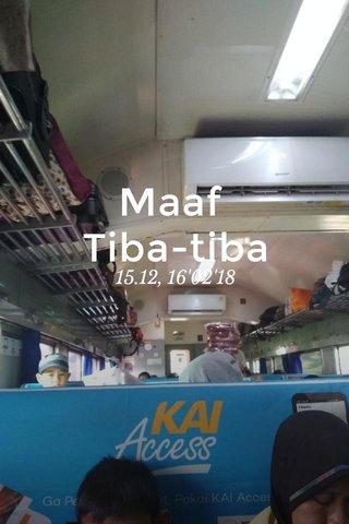 Maaf Tiba-tiba 15.12, 16'02'18